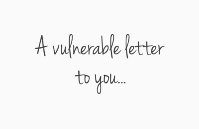 A vulnerable letter to you…