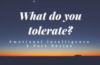 It's time to examine what you tolerate