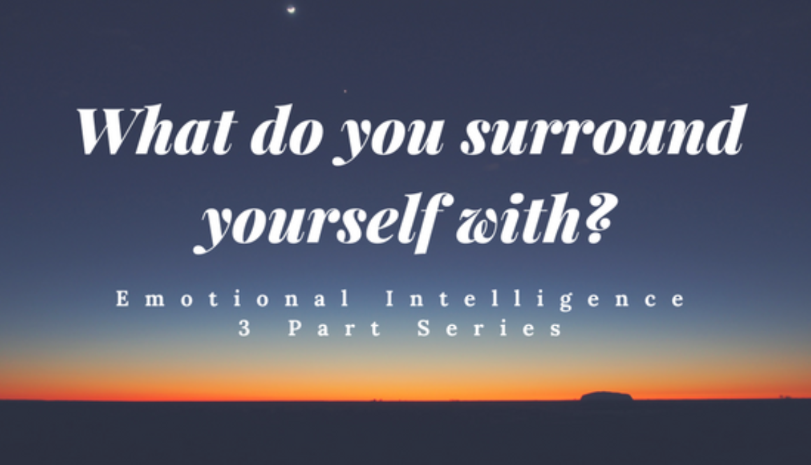 What do you surround yourself with