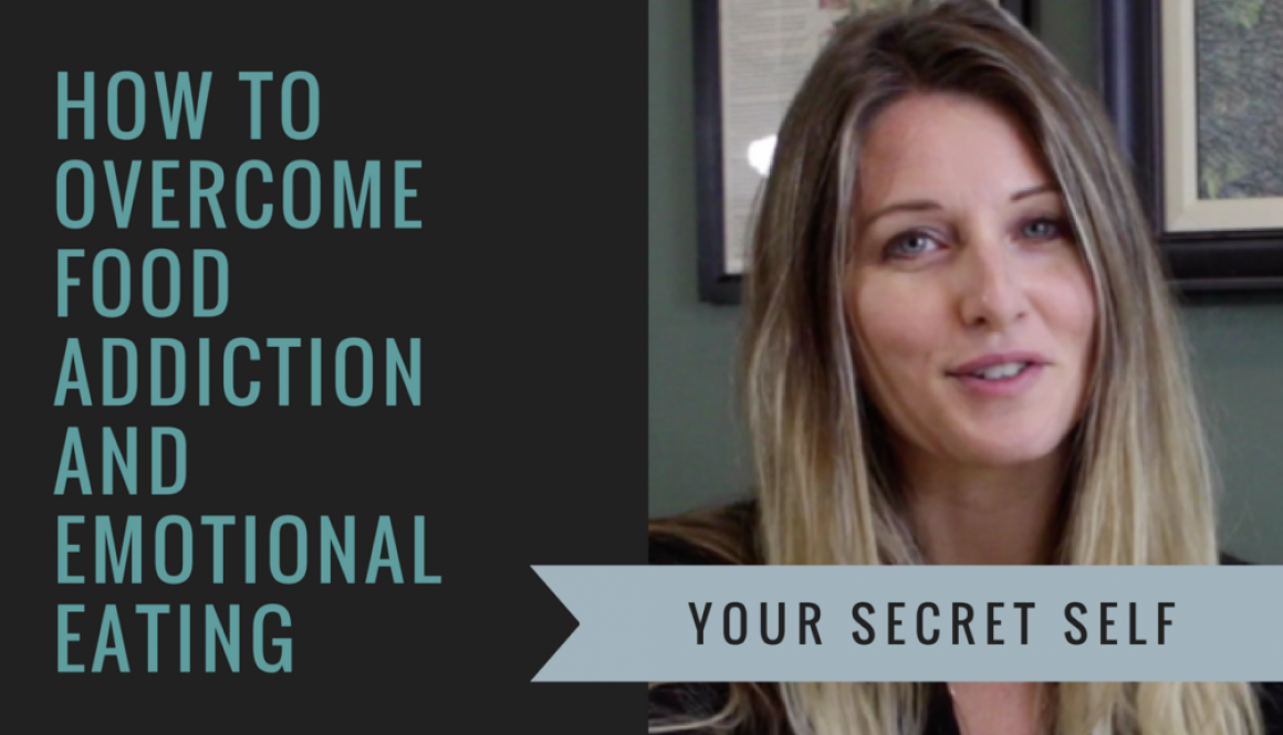 How to overcome food addiction and emotional eating - secret self
