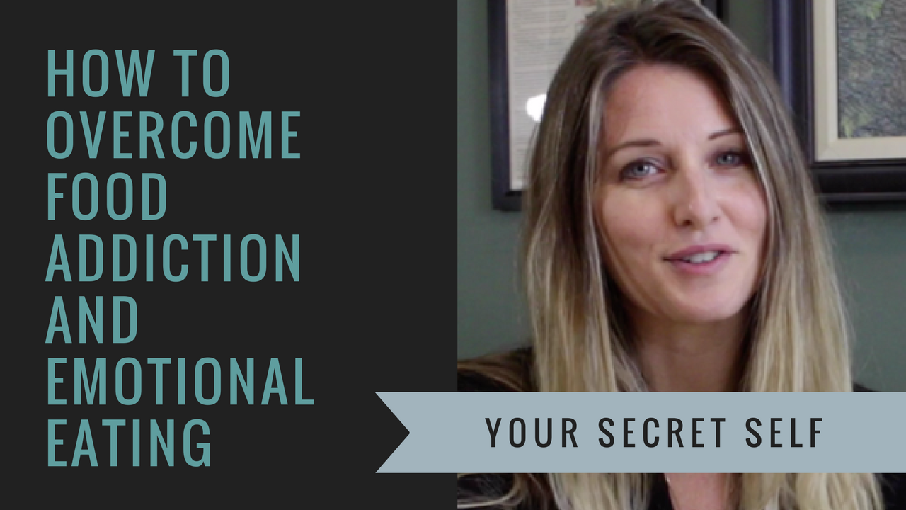 How to overcome food addiction and emotional eating: your secret self